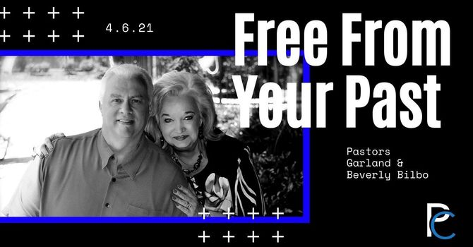 """""""Free From Your Past"""""""