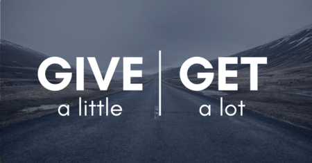 Give a little, get a lot