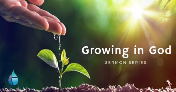 Growing In God