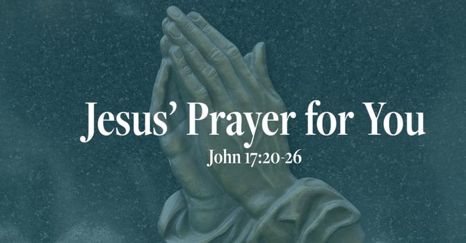 Jesus' Prayer For You