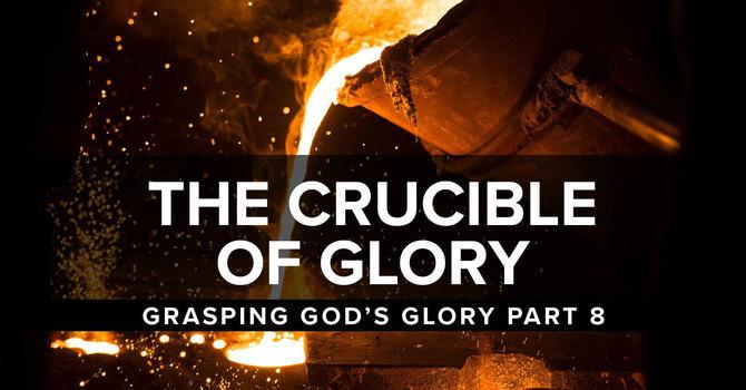 The Crucible of Glory