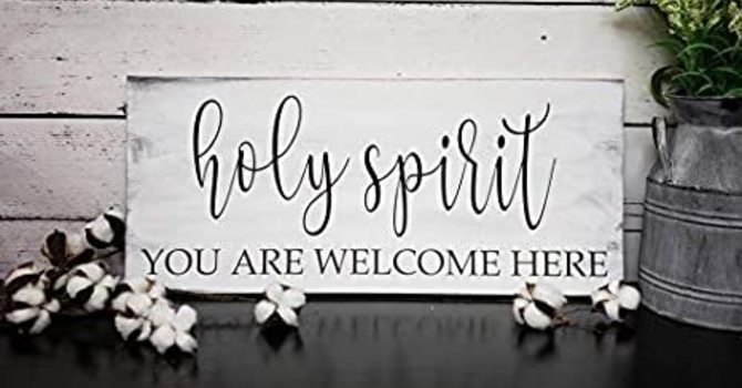 Welcoming the Holy Spirit