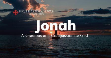 Jonah: A Gracious and Compassionate God