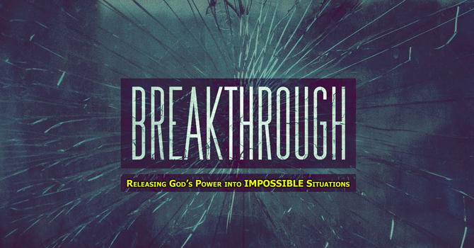 Breakthrough - Part 1
