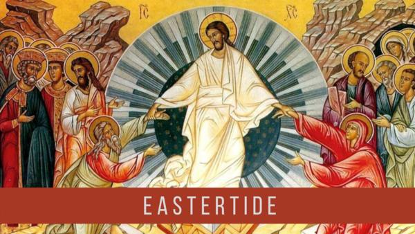 Eastertide - Pentecost 2021