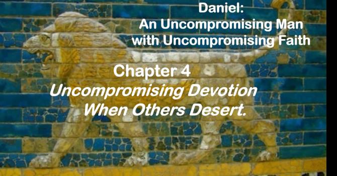 Uncompromising Devotion When Others Desert