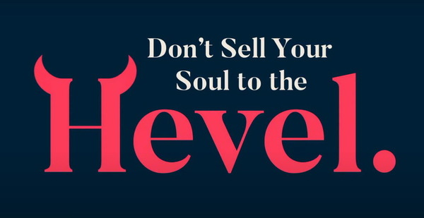 DON'T SELL YOUR SOUL TO THE HEVEL