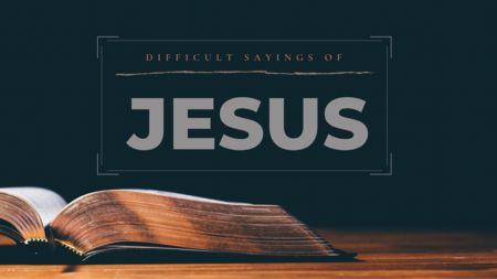 Difficult Sayings of Jesus