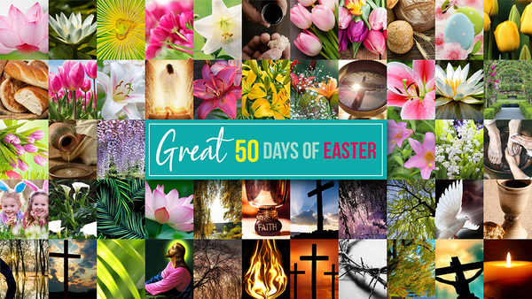 Great 50 Days of Easter