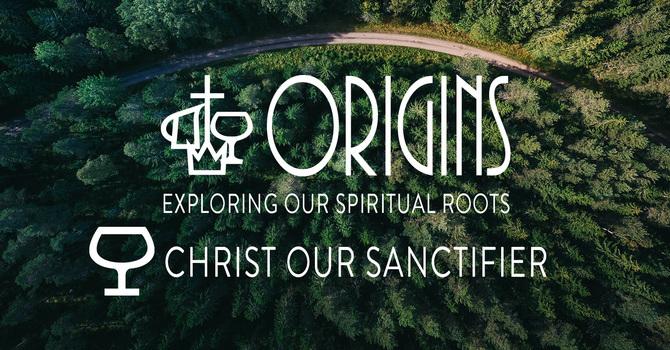 Christ Our Sanctifier