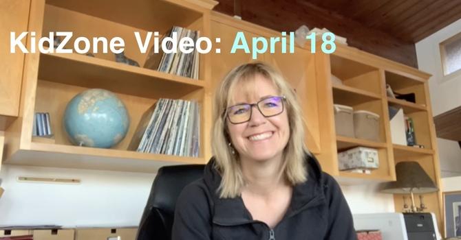 KidZone Video: April 18 image