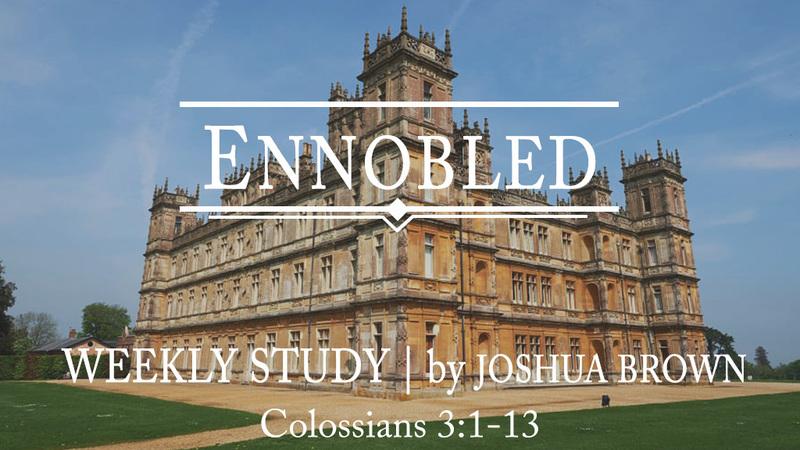 Ennobled | Week One