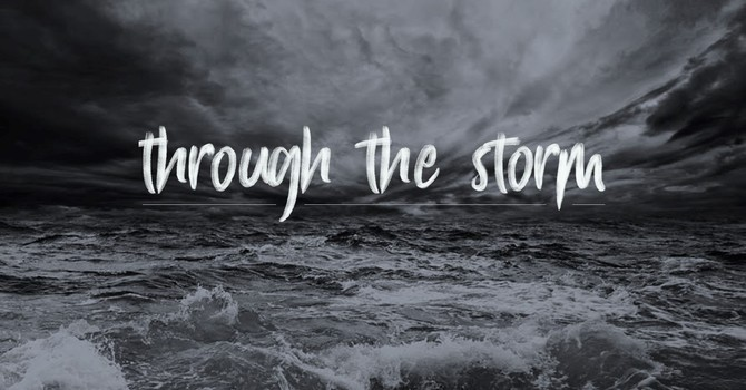 Through the storm | Part 6: Finding Joy in the Storm