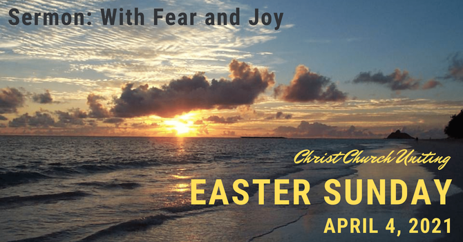 Sermon: With Fear and Joy