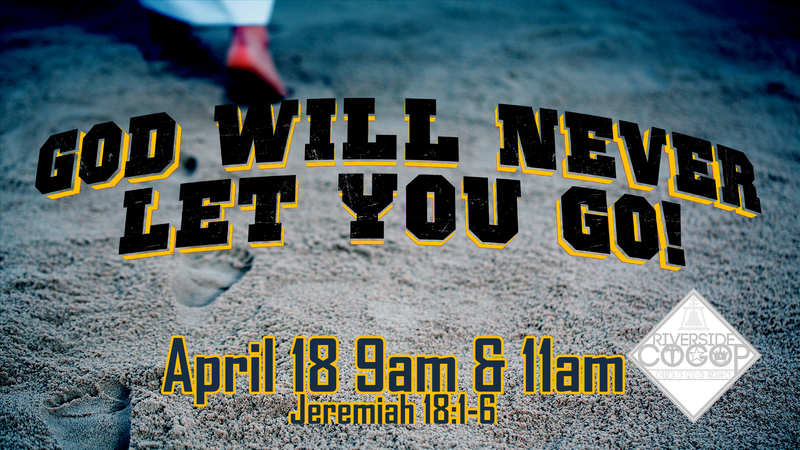 God Will Never Let You Go!