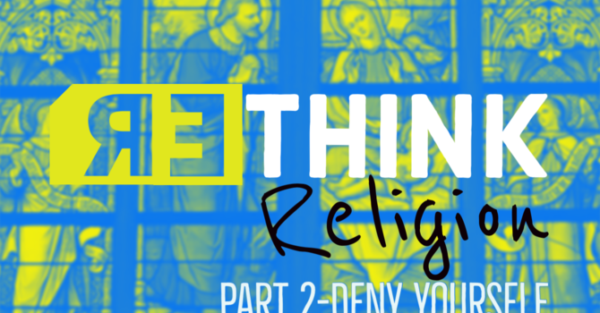 Rethink Religion Part 2