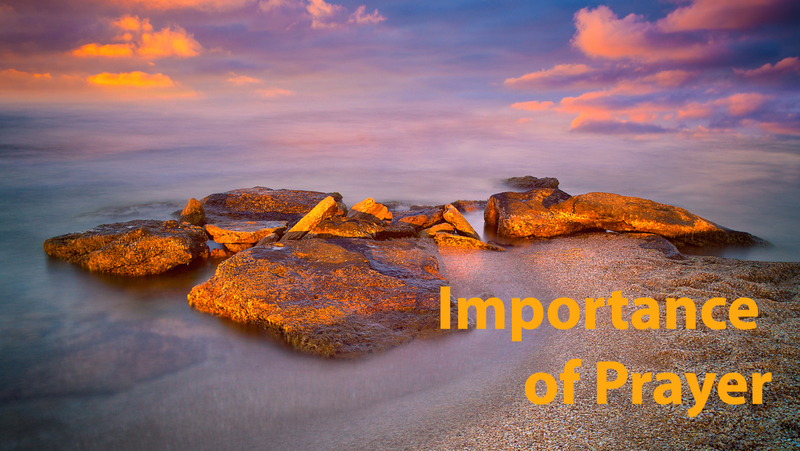 """""""The Importance of Prayer"""""""