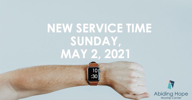 New Sunday Service Time Sunday, May 2, 2021   image