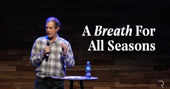 A Breath For All Seasons