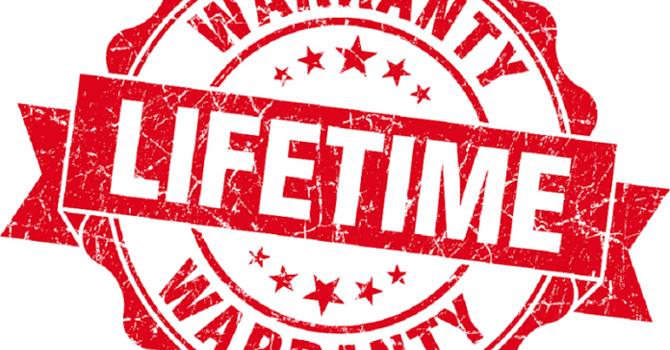 A Lifetime Guarantee