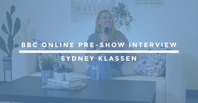 BBC Online Pre-Show Interview | Sydney Klassen image