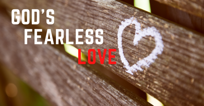 God's Fearless Love