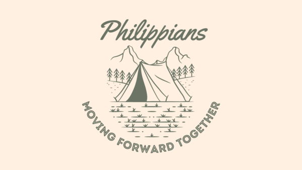 Philippians: Moving Foward Together