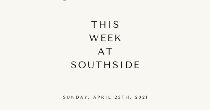 This Week at Southside (4.25.21) image