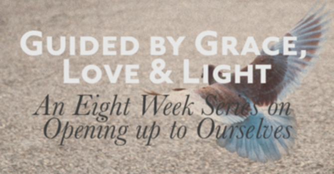 Guided by Grace, Love & Light