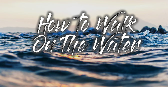 How To Walk On The Water