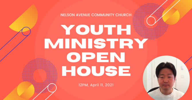 Youth Ministry Open House Summary