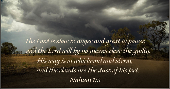 The Lord is Slow to Anger