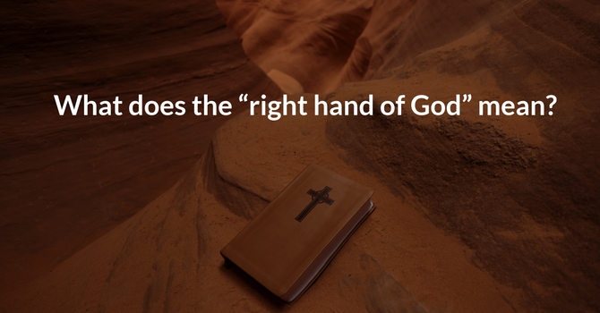 """What does the """"right hand of God"""" mean? image"""