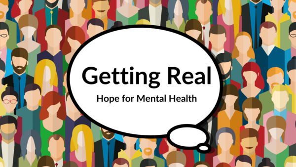 Getting Real: Hope for Mental Health