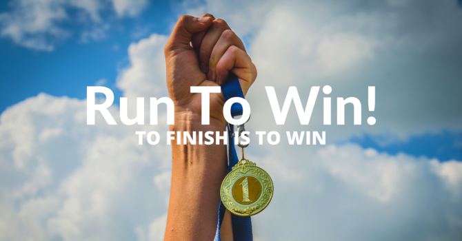 To Finish Is To Win