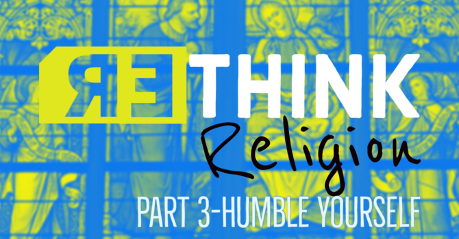 Rethink Religion Part 3