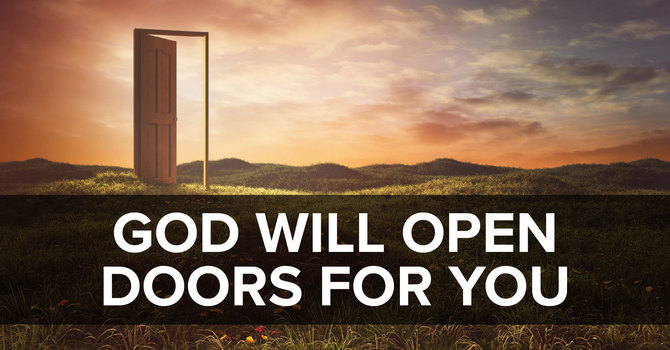 God Will Open Doors For You