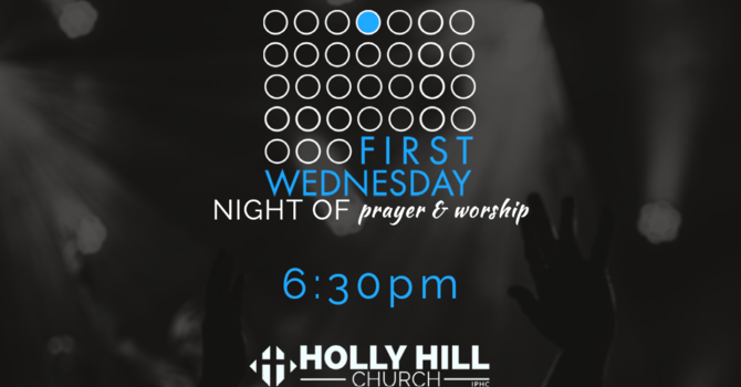 First Wednesday Night of Prayer & Worship