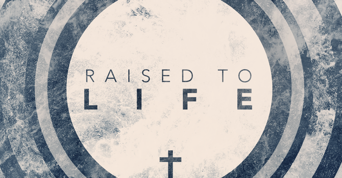 Raised to Life #4.  What is salvation all about?