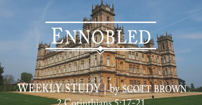 Ennobled | Week Three