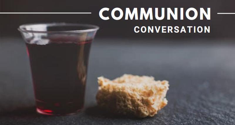 Communion Conversation