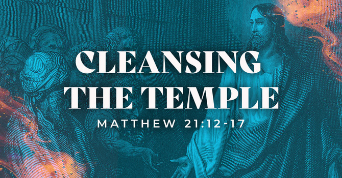 Cleansing the Temple
