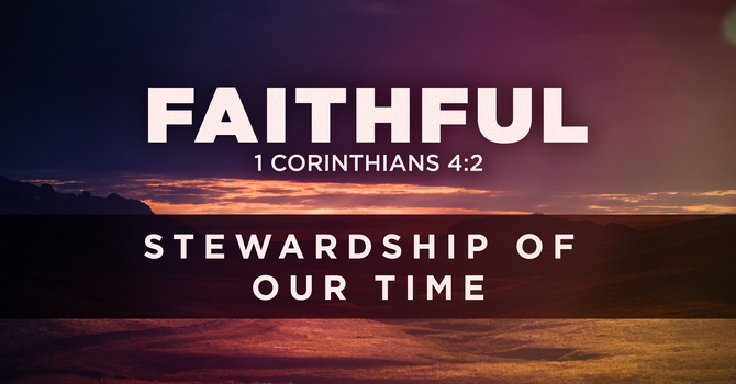 Stewardship of Our Time