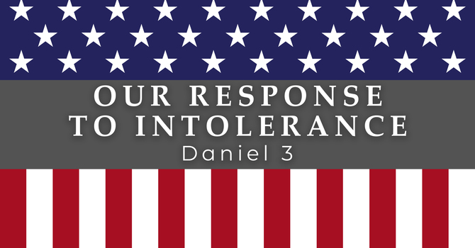 Our Response to Intolerance