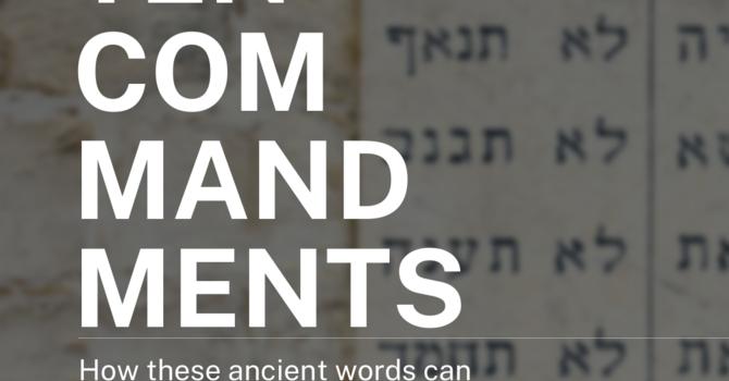 Ten Commandments - Week 1