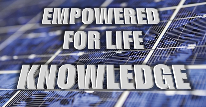 Knowledge | EMPOWERED for Life | Pastor Thomas Manning, April 26th, 2021