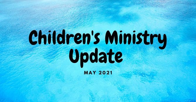 May Children's Ministry Update image