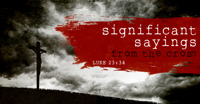 Significant Sayings #1 - Forgiveness