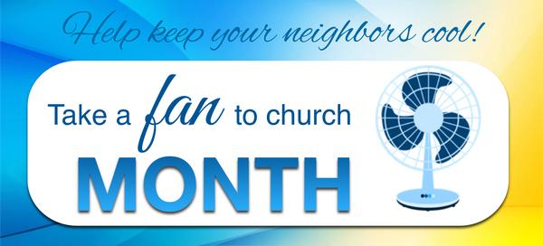 Take a Fan to Church Month!