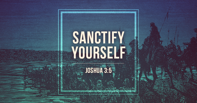 Sanctify Yourself